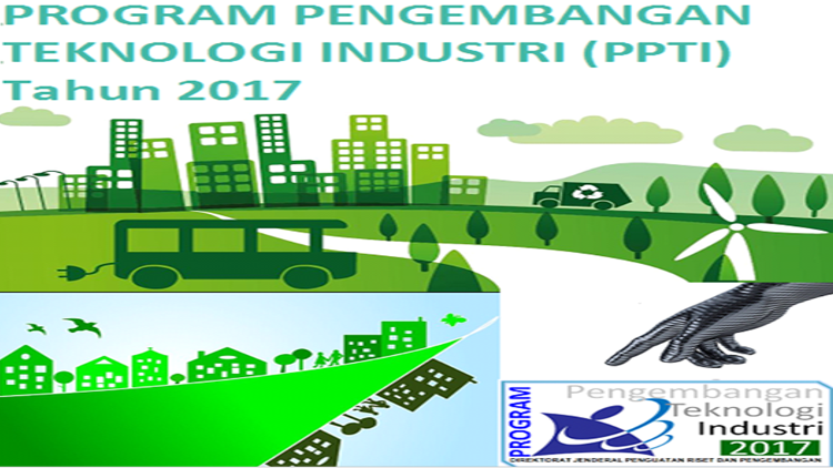PENGUMUMAN SELEKSI PAPARAN PROPOSAL PROGRAM PENGEMBANGAN TEKNOLOGI INDUSTRI (PPTI) TAHUN ANGGARAN 2017